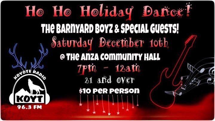 Ho ho Holiday Dance at Anza community Hall on Dec 10th. Barnyard Boys and special guests will play