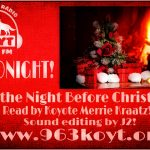 Twas the Night Before Christmas read by Merrie Kraatz on air at 8 pm